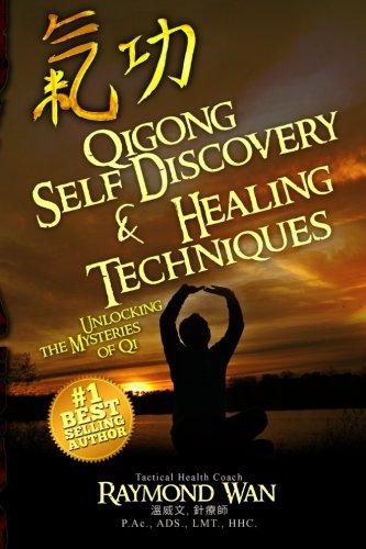 Download Qi Gong Self Discovery & Healing Techiques: Unlocking The Mysteries of Qi pdf epub