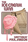 The Ice Cream War: a mystery of hot fudge and murder