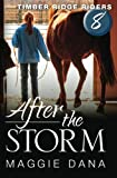 After the Storm (Timber Ridge Riders) (Volume 8)