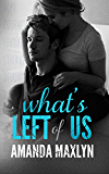 What's Left of Us (What's Left of Me #2)