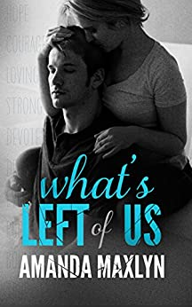 What's Left of Us (What's Left of Me #2) by [Maxlyn, Amanda]
