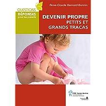 Devenir propre: petits et grands tracas (French Edition)