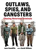 Outlaws, Spies, and Gangsters, Laura Scandiffio, 155451620X
