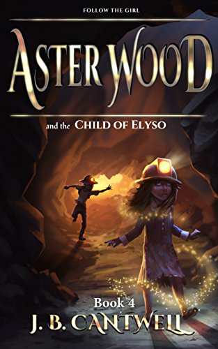 Aster Wood and the Child of Elyso (Book (Aster Wood)
