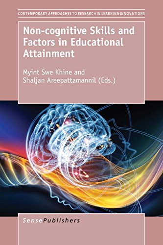 Non-cognitive Skills and Factors in Educational Attainment (Contemporary Approaches to Research in Learning Innovations)
