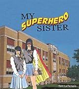 My Superhero Sister (Superhero Diaries)