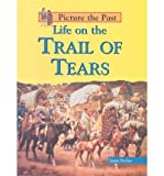 Life on the Trail of Tears, Laura Fischer, 1403442886