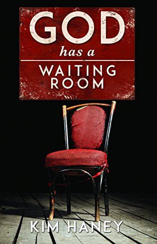 God Has a Waiting Room: It's how we respond during the wait