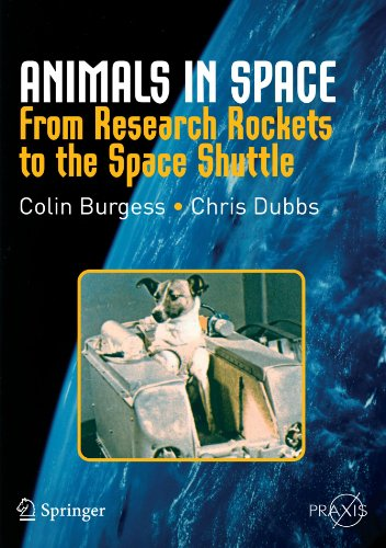 - Animals in Space: From Research Rockets to the Space Shuttle (Springer Praxis Books)