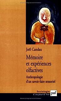 Mémoire et expériences olfactives. Anthropologie d'un savoir-faire sensoriel par Joël Candau