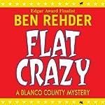 Flat Crazy: A Blanco County Mystery, Book 3 | Ben Rehder