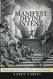 Manifest Divine Intent, Lance Cahill, 147597387X