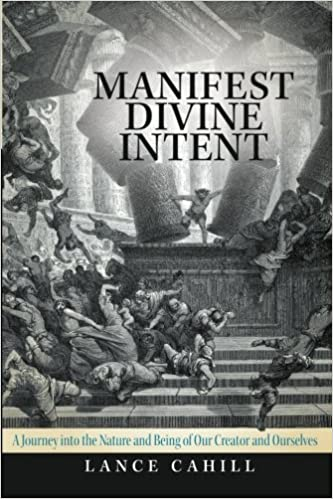 Book Manifest Divine Intent: A Journey into the Nature and Being of Our Creator and Ourselves
