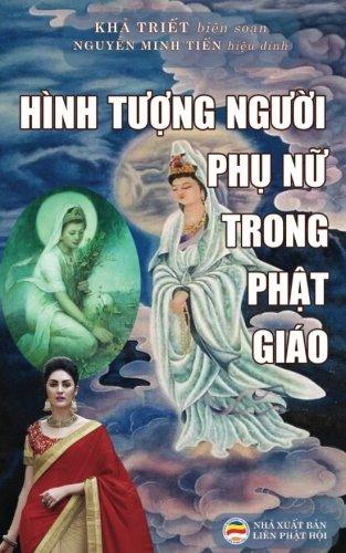 Hinh tuong nguoi phu nu trong Phat giao: Nhung bac nu luu kiet xuat duoc ghi chep trong Kinh dien (Vietnamese Edition) pdf