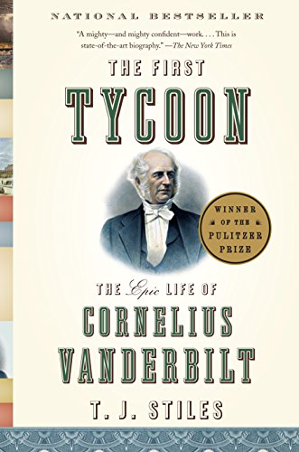 The First Tycoon: The Epic Life of Cornelius Vanderbilt from Vintage Books USA