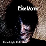 Unto Light Unbroken
