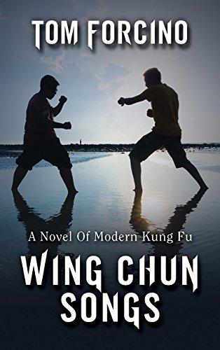 Wing Chun Songs: A Novel Of Modern Kung ()