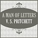A Man of Letters | V. S. Pritchett