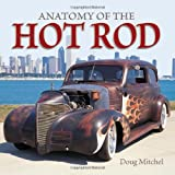 Anatomy of the Hot Rod, Doug Mitchel, 0896894509