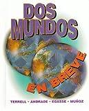 Dos Mundos : En Breve, Terrell, Tracy D. and Andrade, Magdalena, 0070645493
