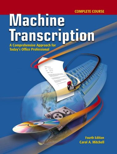 Machine Transcription: A Comprehensive Approach for Today's Office Professional Complete Course w/ Audio CD, MP3 format by Career Education