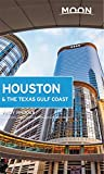 Moon Houston & the Texas Gulf Coast (Moon Travel Guides)