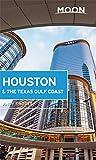 Moon Houston & the Texas Gulf Coast (Moon Travel Guides)