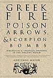 Greek Fire, Poison Arrows, and Scorpion Bombs, Adrienne Mayor, 1590201779