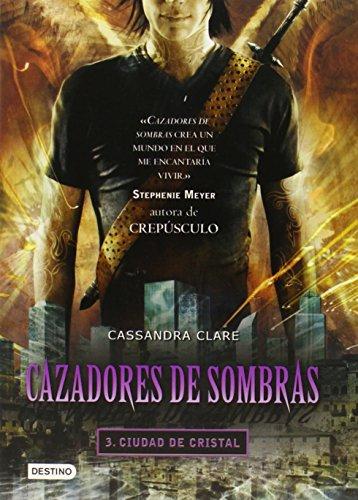 Cazadores de sombras 3, Ciudad de Cristal: City of Glass (Mortal Instruments) (Cazadores De Sombras / Mortal Instruments