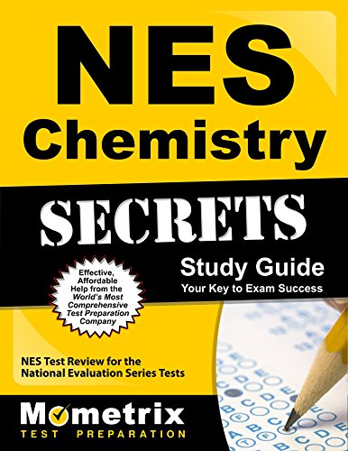 NES Chemistry Secrets Study Guide: NES Test Review for the National Evaluation Series Tests (Secrets (Mometrix))
