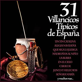31 Villancicos Típicos de España Guitarra Española, Panderetas y Palmas para Navidad de Coro Flamenco el Tablao en Amazon Music - Amazon.es