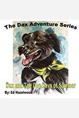 Dax and The Dog Days of Summer: 2013 (The Dax Adventure Series) (Volume 3) Paperback