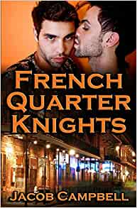 French Quarter Knights: Jacob Campbell: 9781494361921 ...