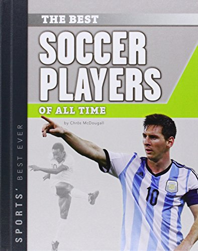 Best Soccer Players of All Time (Sports' Best Ever)