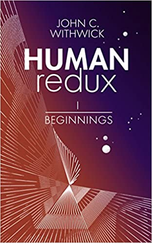 Read HUMANredux: BEGINNINGS (Book 1) (Human Redux) PDF, azw