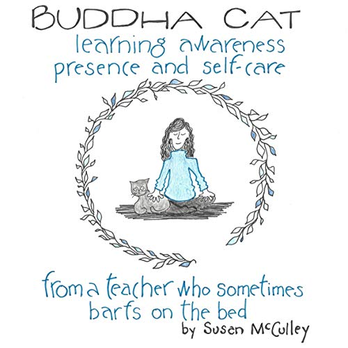 (Buddha Cat: Learning Awareness, Presence & Self-Care from a Teacher Who Sometimes Barfs on the Bed)