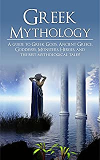 Greek Mythology: A Guide To Greek Gods, Goddesses, Monsters, Heroes, And The Best Mythological Tales by Adam Angelos ebook deal