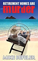 Retirement Homes Are Murder (Paul Jacobson Geezer-lit Mystery Series Book 1)