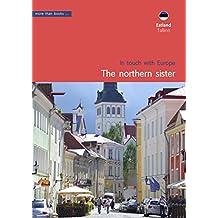 Estonia, Tallinn. The northern sister (Europeans at heart Book 5)