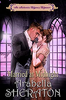 Married at Midnight: An Authentic Regency Romance by [Sheraton, Arabella]