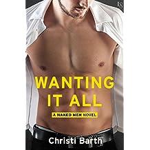 Wanting It All: A Naked Men Novel