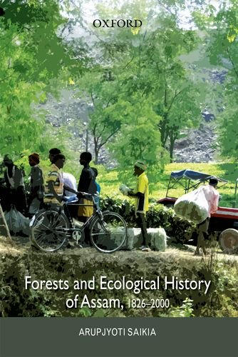 Forests and Ecological History of Assam; 1826-2000
