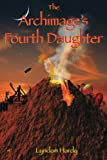 img - for The Archimage's Fourth Daughter (Magic by the Numbers) (Volume 4) book / textbook / text book