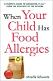 When Your Child Has Food Allergies: A Parent's Guide to Managing It All - From the Everyday to the Extreme (Agency/Distributed)