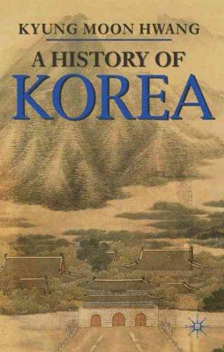 A History of Korea: An Episodic Narrative [ A HISTORY OF KOREA: AN EPISODIC NARRATIVE BY Hwang, Kyung Moon ( Author ) Nov-15-2010