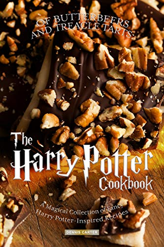 OF BUTTERBEERS AND TREACLE TARTS:: THE HARRY POTTER COOKBOOK A Magical Collection of Fancy Harry Potter-Inspired Recipes (Soda Package)