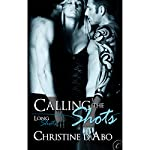 Calling the Shots | Christine d' Abo