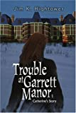 Trouble at Garrett Manor, Jim Hightower, 0595303552