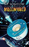 The Ultimate, Ultimate, Ultimate Mallworld, S. P. Somtow, 1940999022