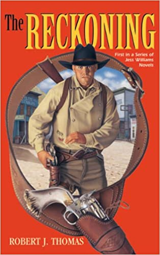 #freebooks – THE RECKONING: A Jess Williams Western by Robert J. Thomas